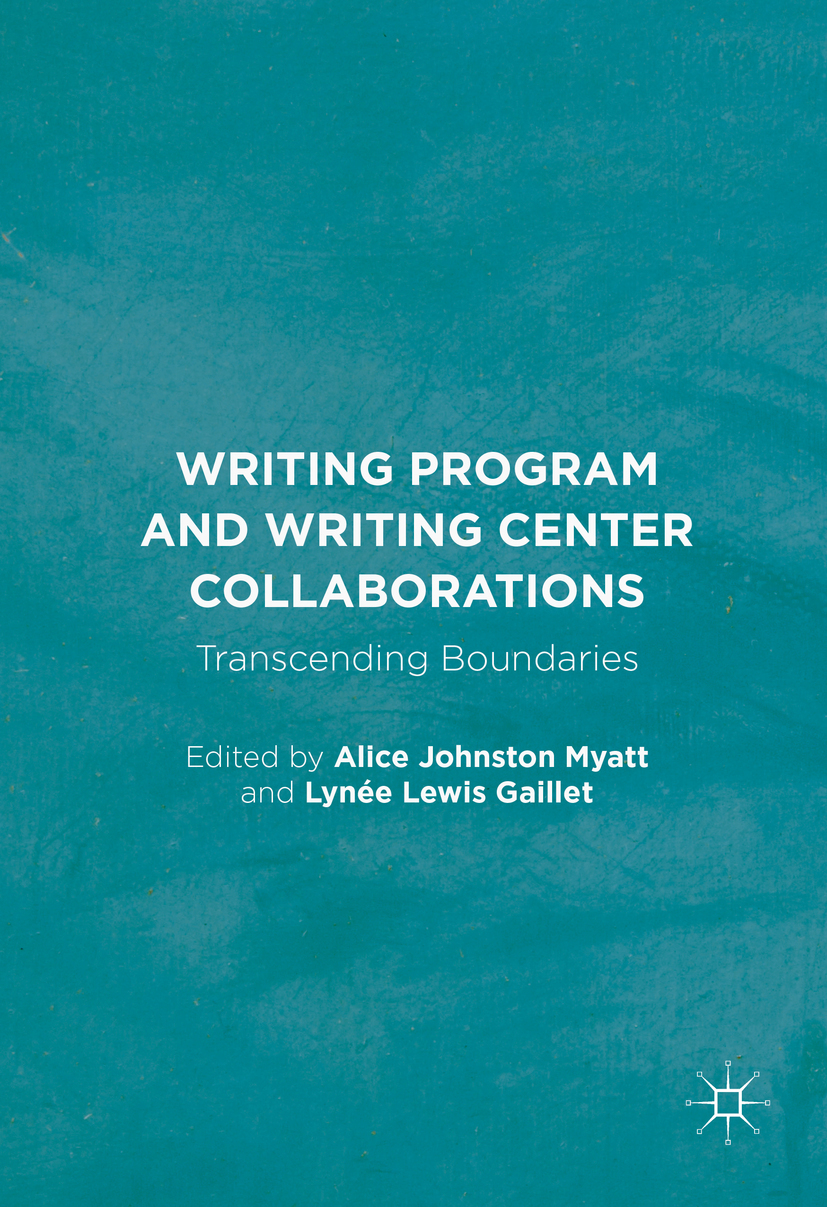Gaillet, Lynée Lewis - Writing Program and Writing Center Collaborations, ebook