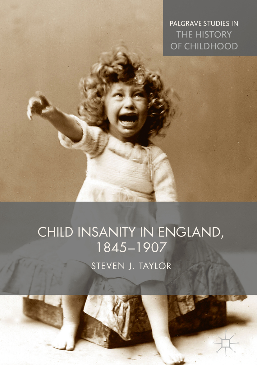 Taylor, Steven - Child Insanity in England, 1845-1907, ebook