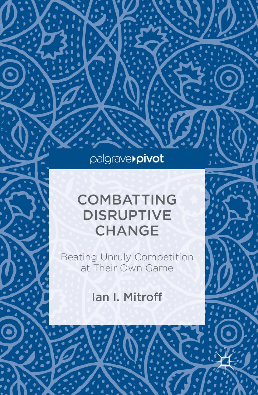 Mitroff, Ian I. - Combatting Disruptive Change, ebook