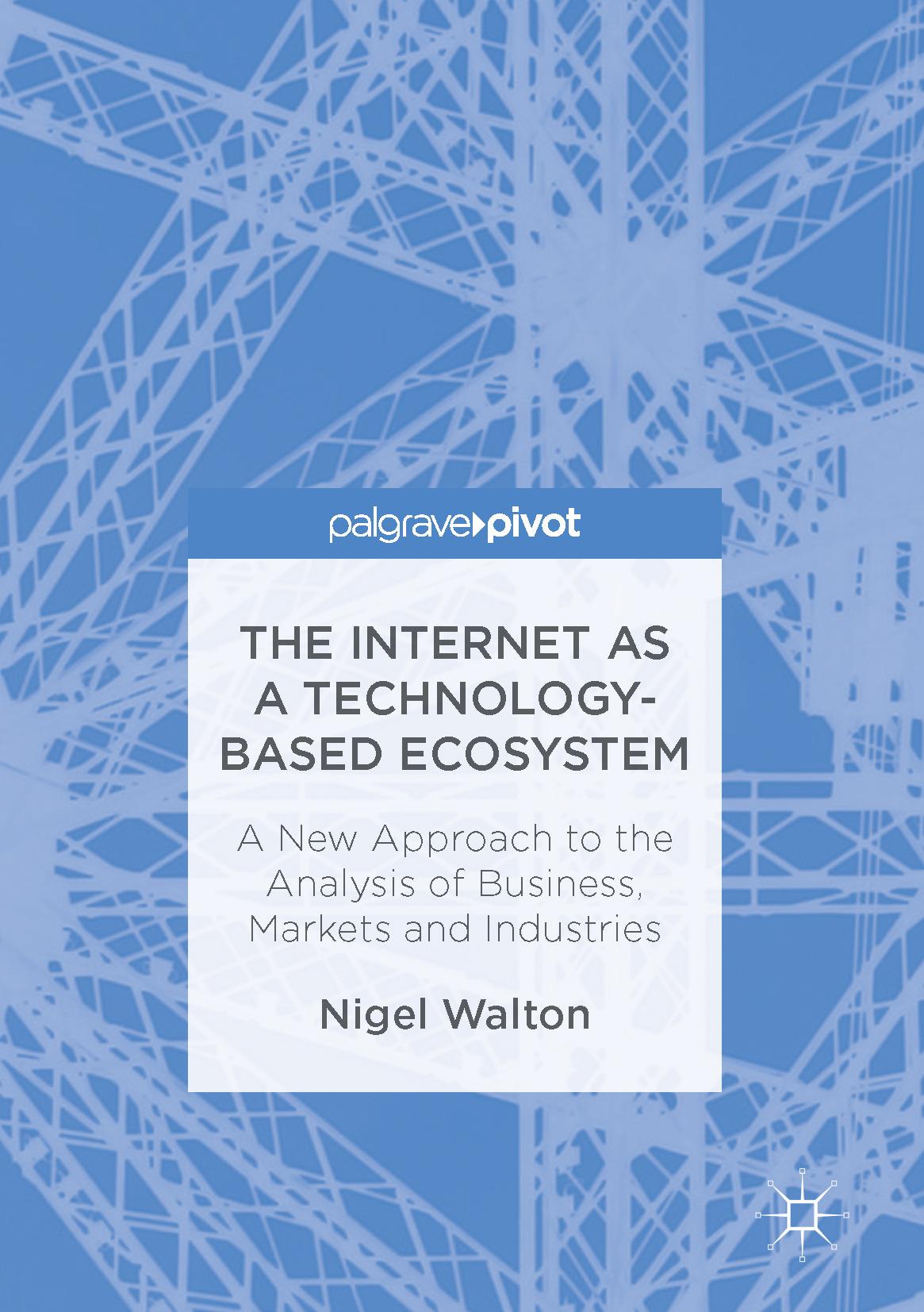 Walton, Nigel - The Internet as a Technology-Based Ecosystem, ebook