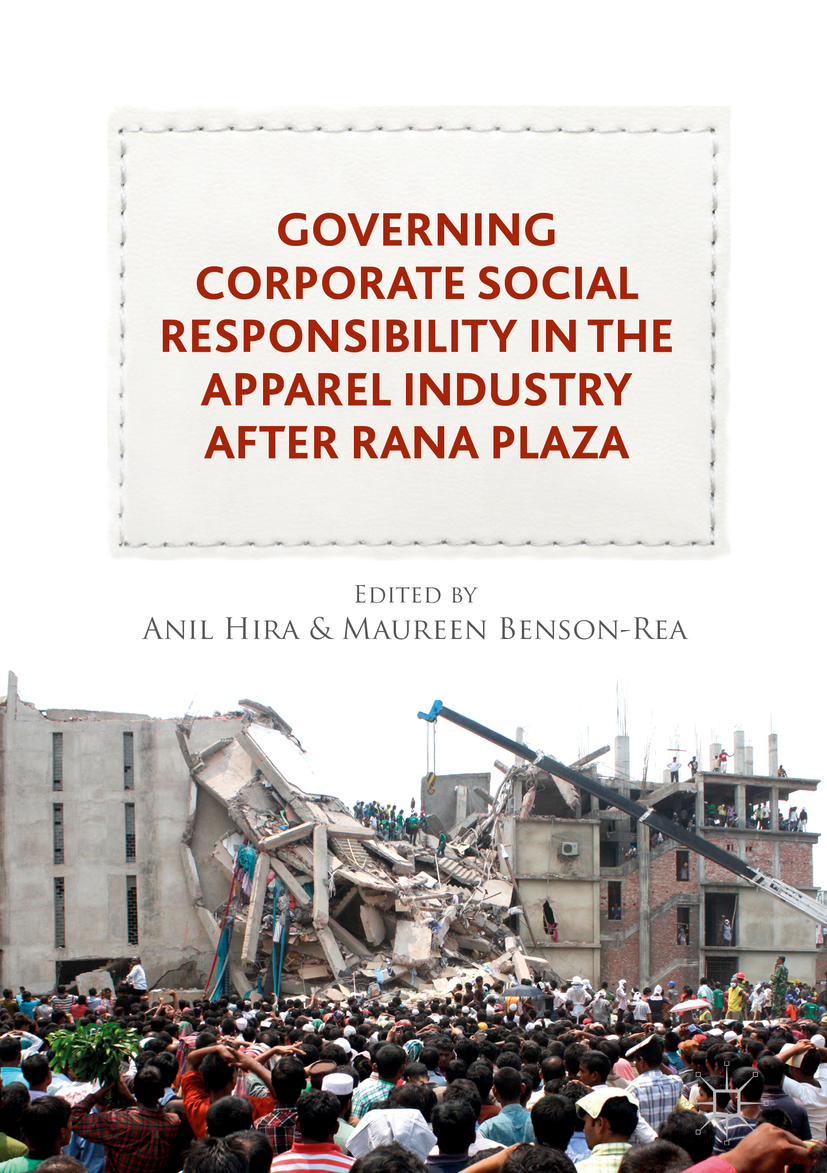 Benson-Rea, Maureen - Governing Corporate Social Responsibility in the Apparel Industry after Rana Plaza, ebook