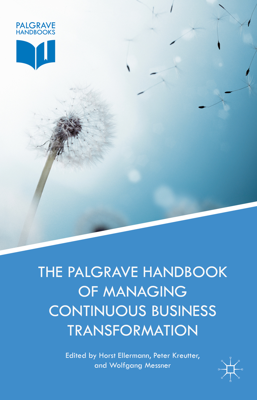Ellermann, Horst - The Palgrave Handbook of Managing Continuous Business Transformation, ebook