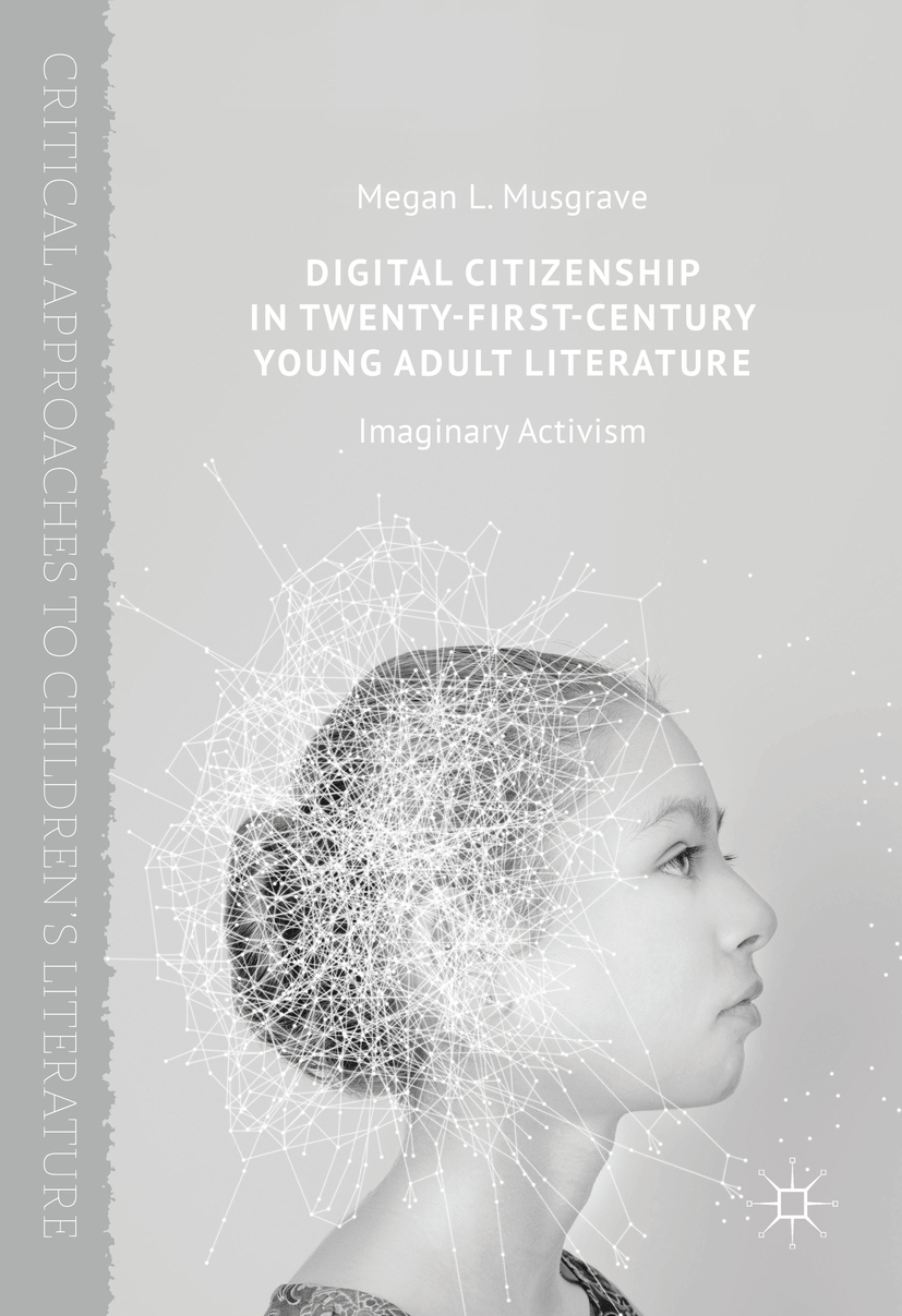 Musgrave, Megan L. - Digital Citizenship in Twenty-First-Century Young Adult Literature, ebook