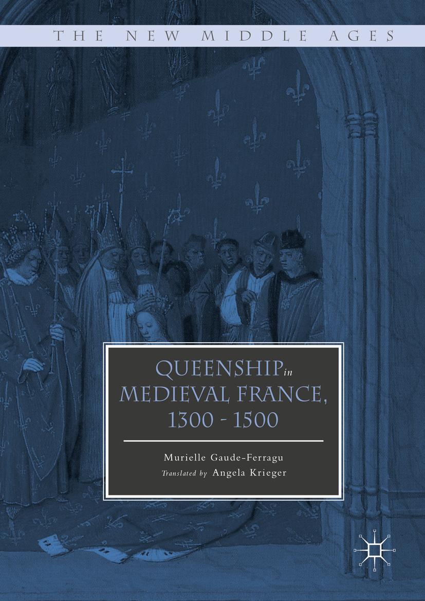 Gaude-Ferragu, Murielle - Queenship in Medieval France, 1300-1500, ebook