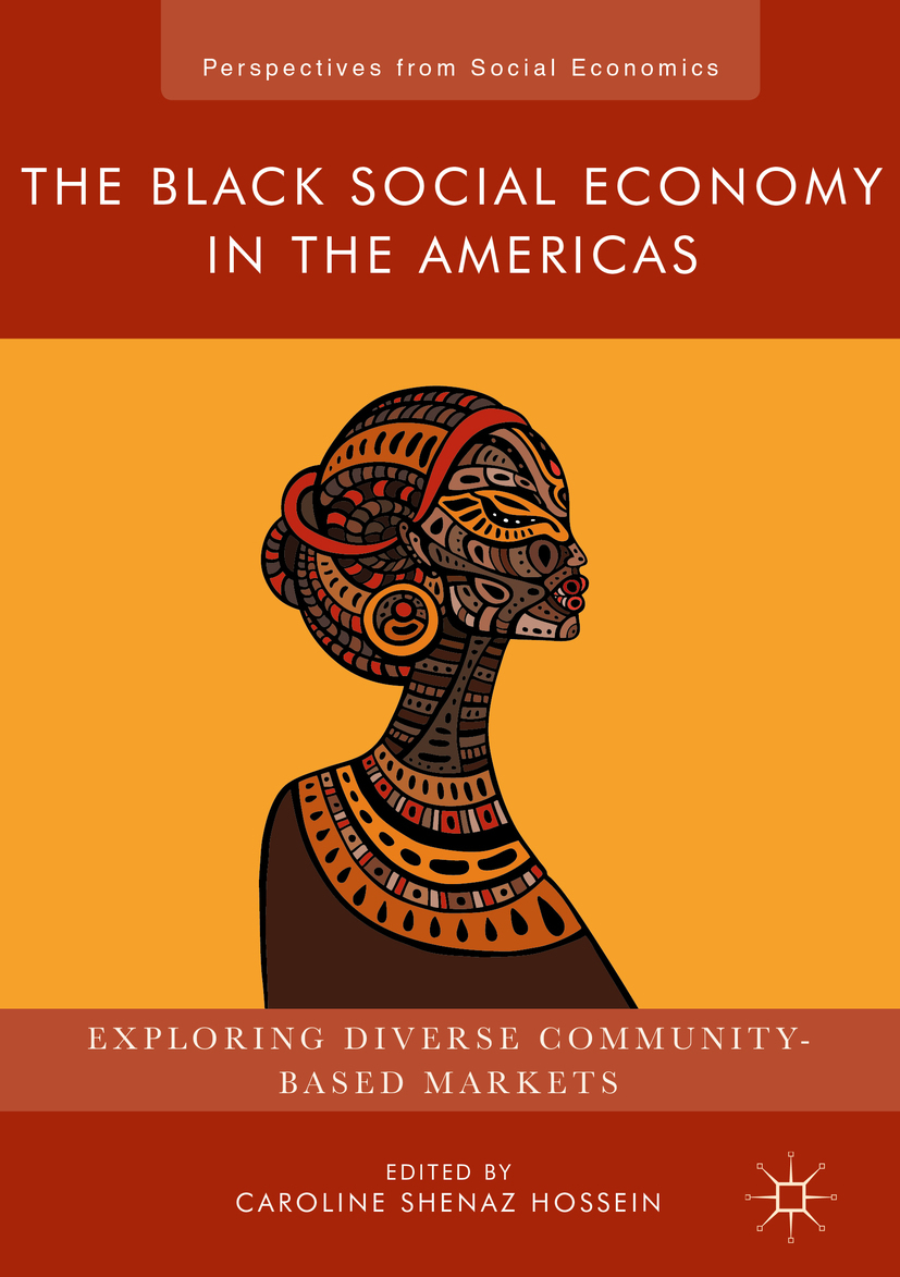 Hossein, Caroline Shenaz - The Black Social Economy in the Americas, ebook