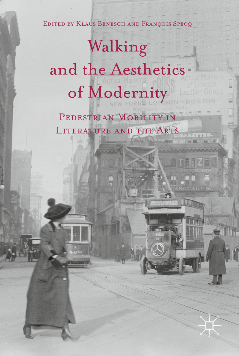 Benesch, Klaus - Walking and the Aesthetics of Modernity, ebook