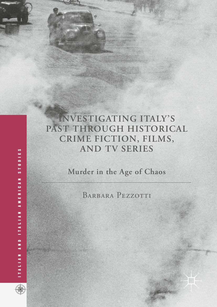 Pezzotti, Barbara - Investigating Italy's Past through Historical Crime Fiction, Films, and TV Series, e-kirja