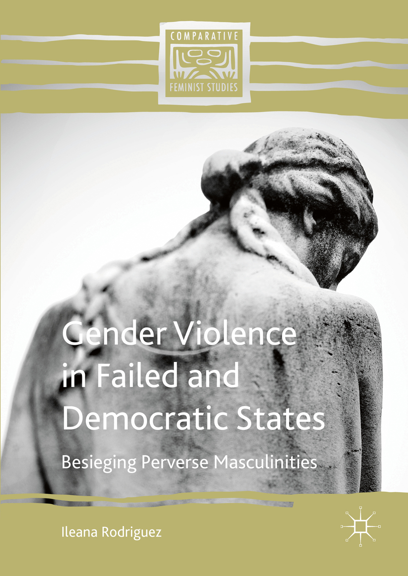 Rodriguez, Ileana - Gender Violence in Failed and Democratic States, ebook