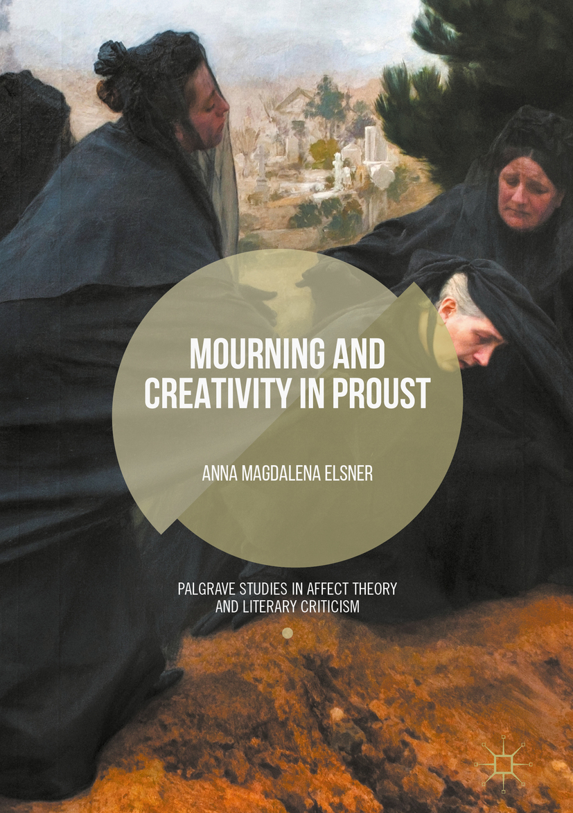 Elsner, Anna Magdalena - Mourning and Creativity in Proust, ebook