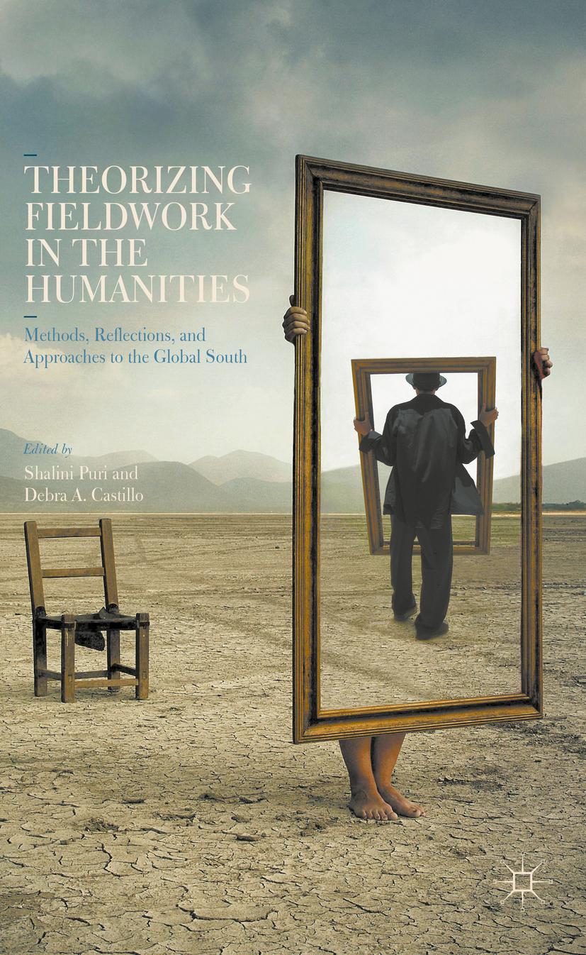 Castillo, Debra A. - Theorizing Fieldwork in the Humanities, ebook