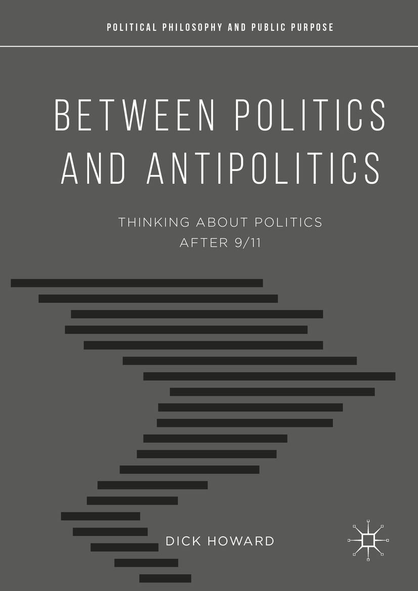 Howard, Dick - Between Politics and Antipolitics, e-bok