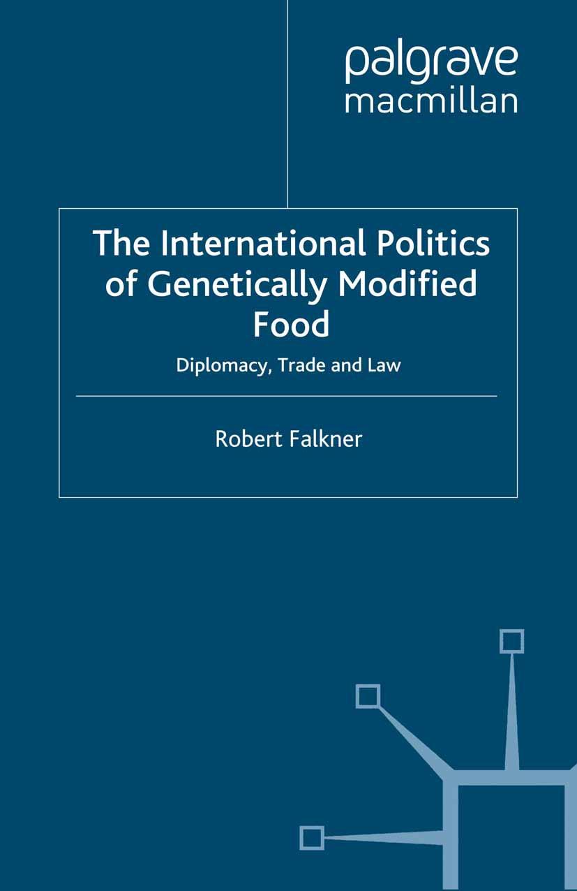 Falkner, Robert - The International Politics of Genetically Modified Food, ebook