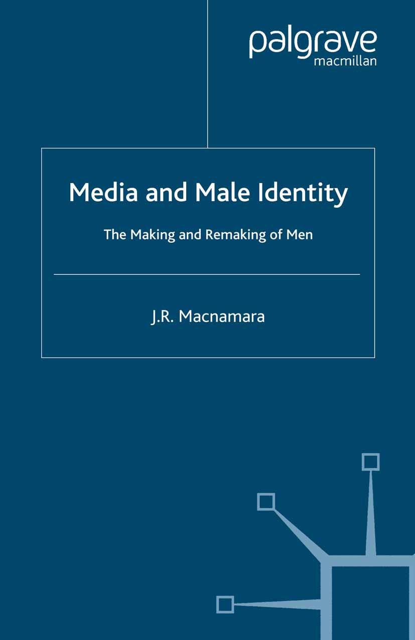 Macnamara, J. R. - Media and Male Identity, ebook