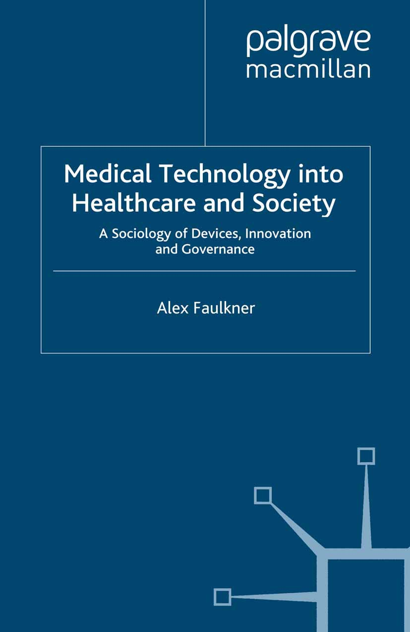 Faulkner, Alex - Medical Technology into Healthcare and Society, ebook