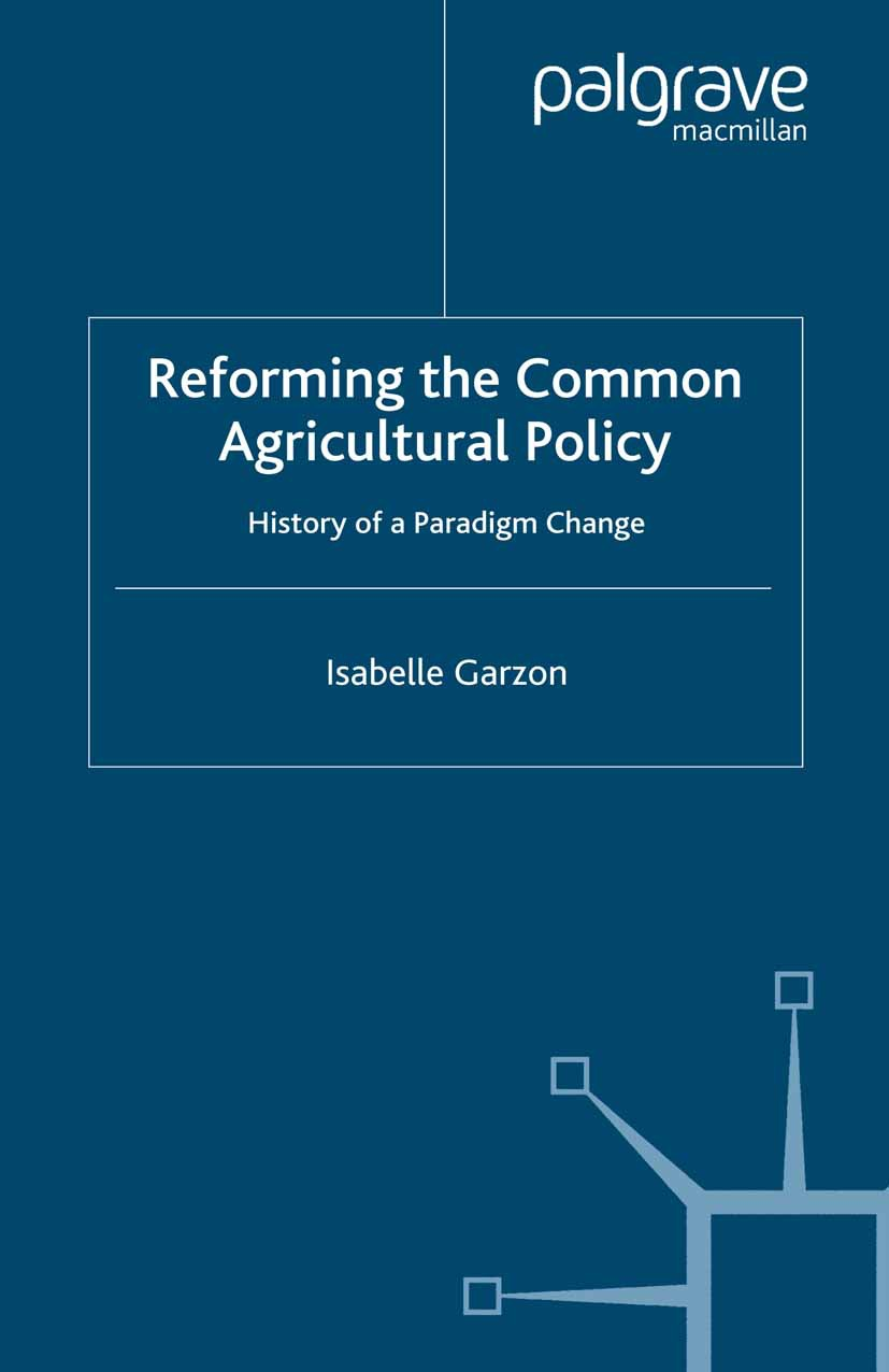 Garzon, Isabelle - Reforming the Common Agricultural Policy, ebook