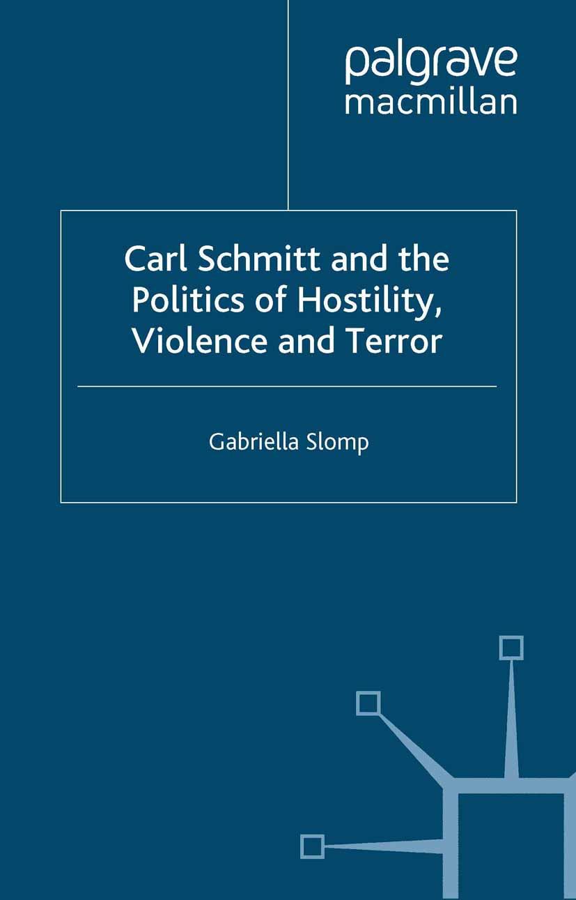 Slomp, Gabriella - Carl Schmitt and the Politics of Hostility, Violence and Terror, ebook