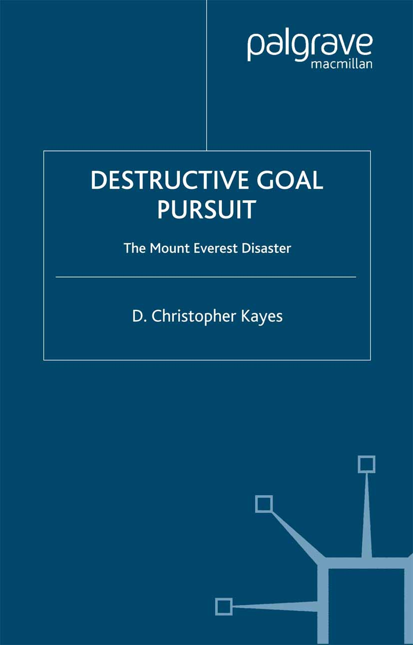 Kayes, D Christopher - Destructive goal pursuit: The mount everest disaster, ebook
