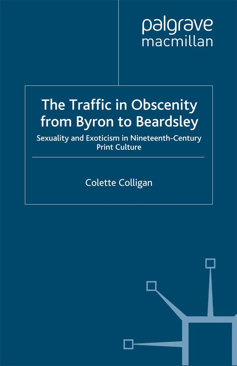 Colligan, Colette - The Traffic in Obscenity from Byron to Beardsley, ebook