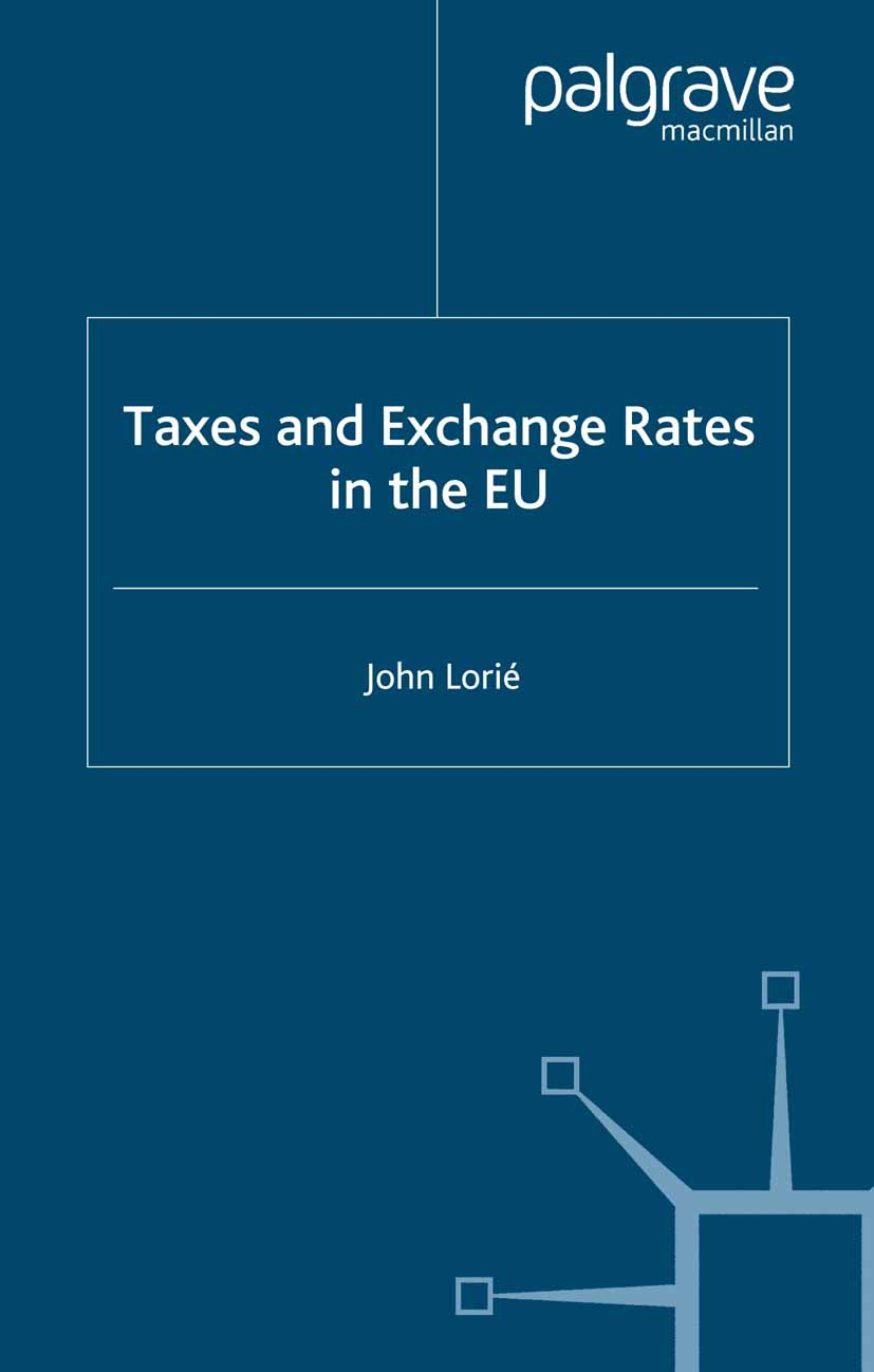 Lorié, John - Taxes and Exchange Rates in the EU, ebook