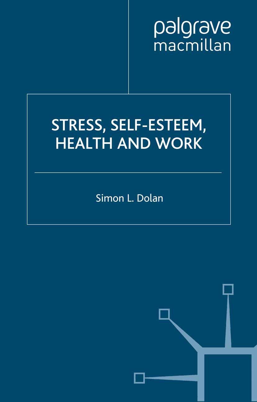Dolan, Simon L. - Stress, Self-Esteem, Health and Work, ebook