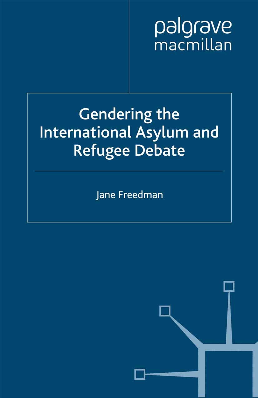 Freedman, Jane - Gendering the International Asylum and Refugee Debate, ebook