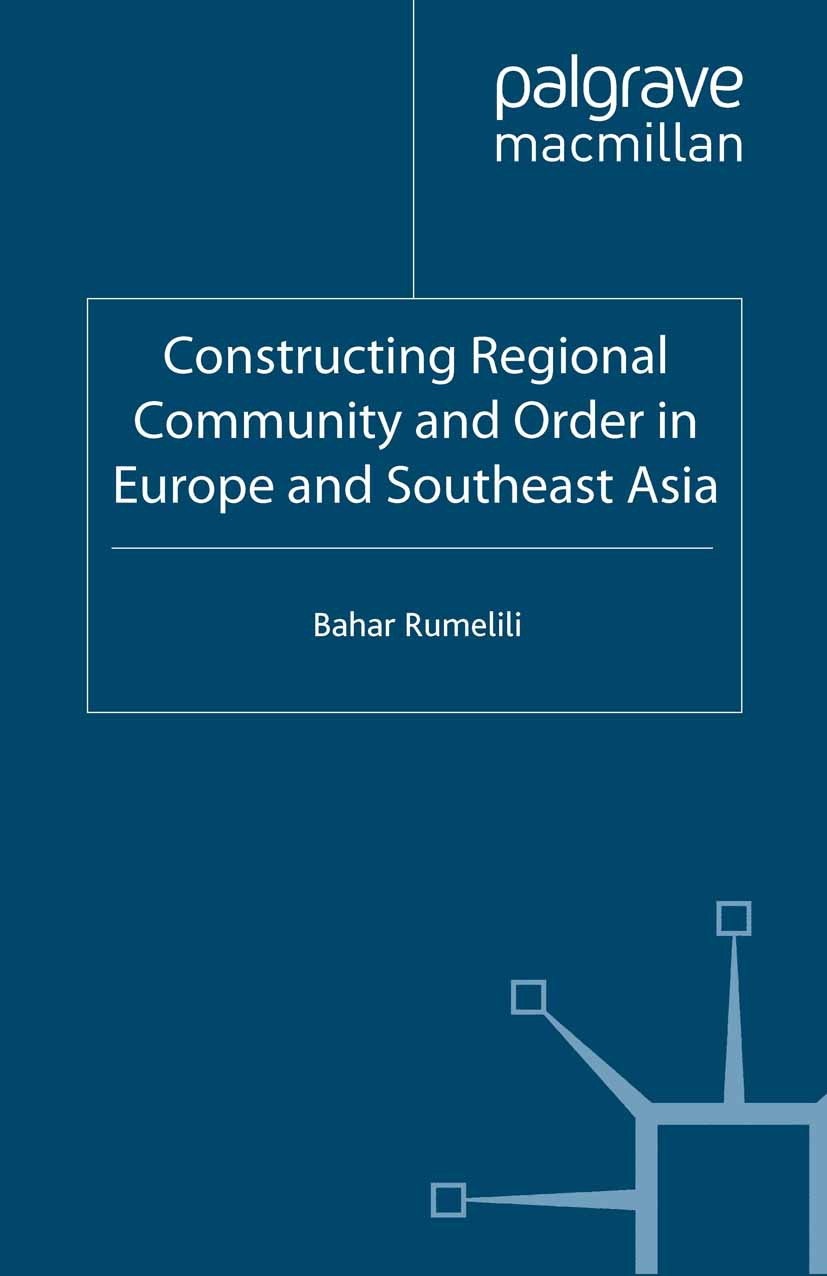 Rumelili, Bahar - Constructing Regional Community and Order in Europe and Southeast Asia, ebook