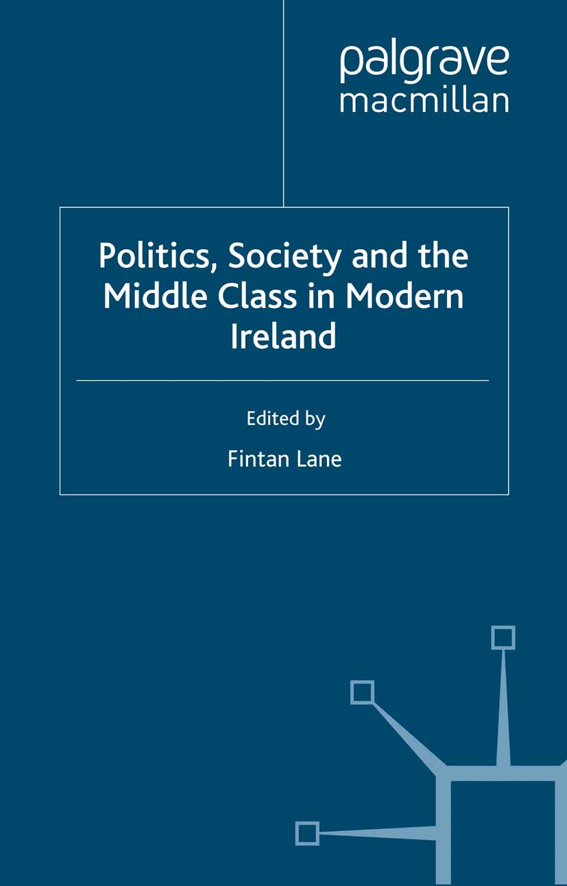 Lane, Fintan - Politics, Society and the Middle Class in Modern Ireland, e-kirja