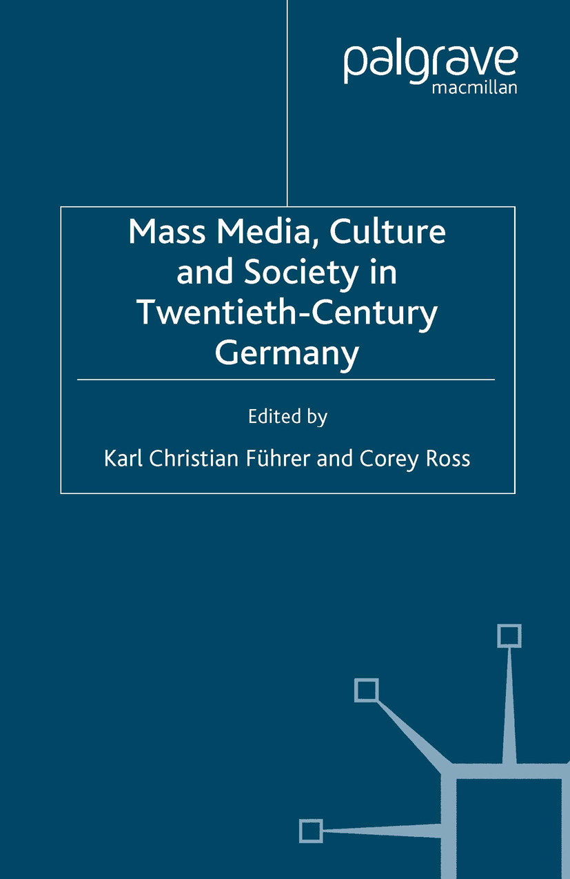 Führer, Karl Christian - Mass Media, Culture and Society in Twentieth-Century Germany, e-kirja