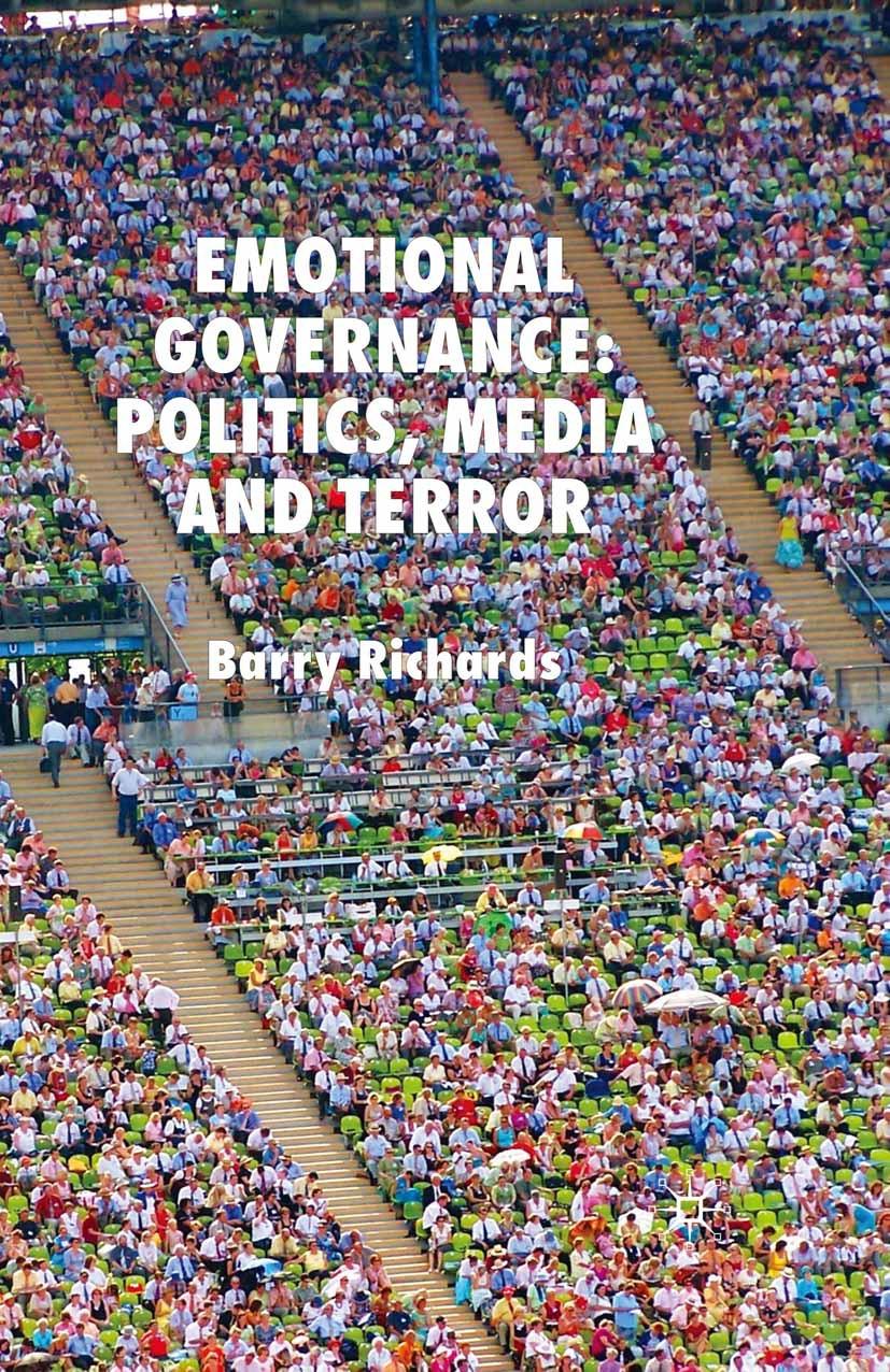 Richards, Barry - Emotional Governance: Politics, Media and Terror, ebook