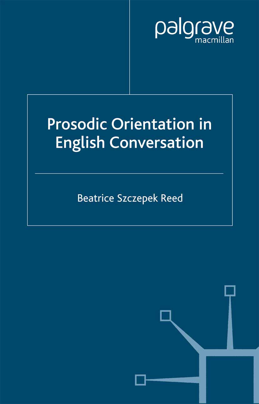 Reed, Beatrice Szczepek - Prosodic orientation in English conversation, ebook