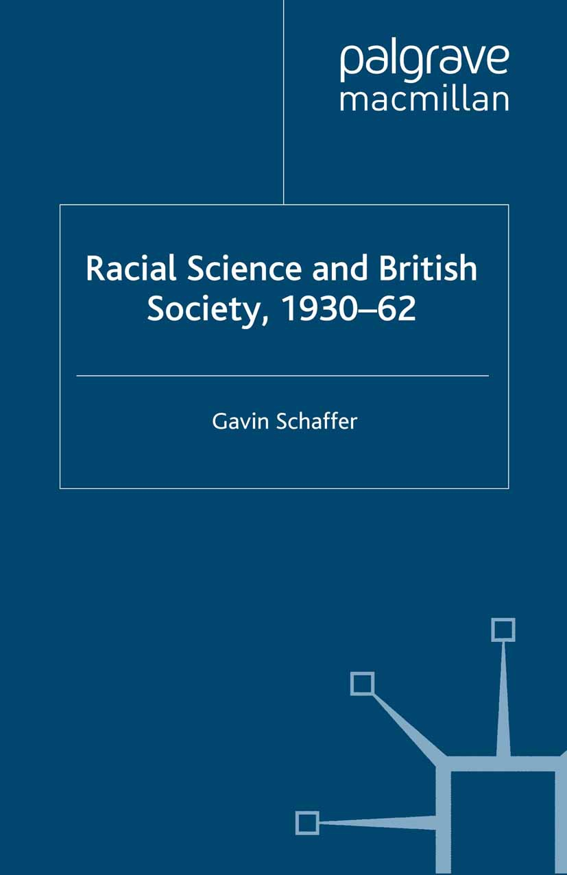 Schaffer, Gavin - Racial Science and British Society, 1930–62, ebook
