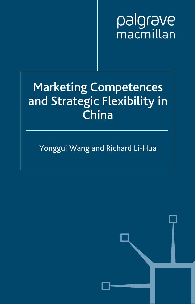 Li-Hua, Richard - Marketing Competences and Strategic Flexibility in China, e-kirja