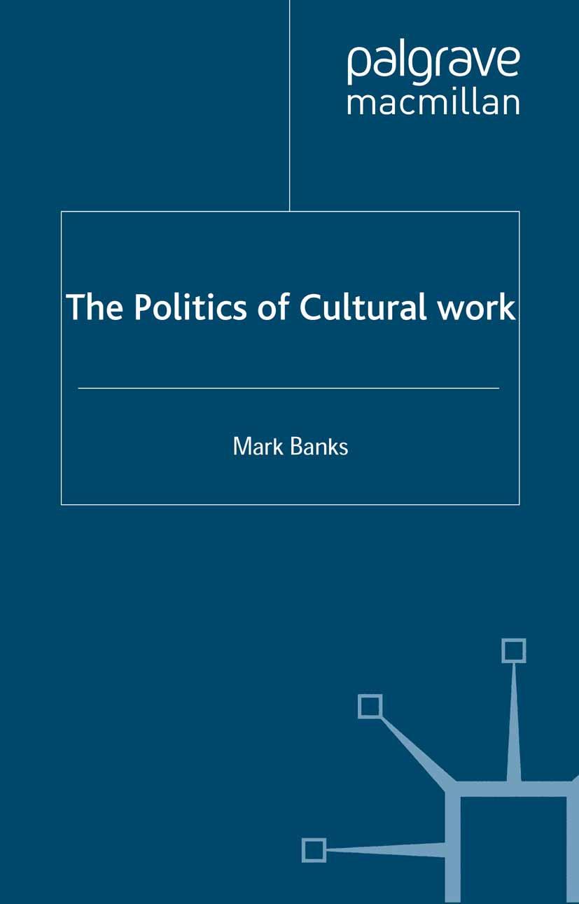 Banks, Mark - The Politics of Cultural Work, ebook