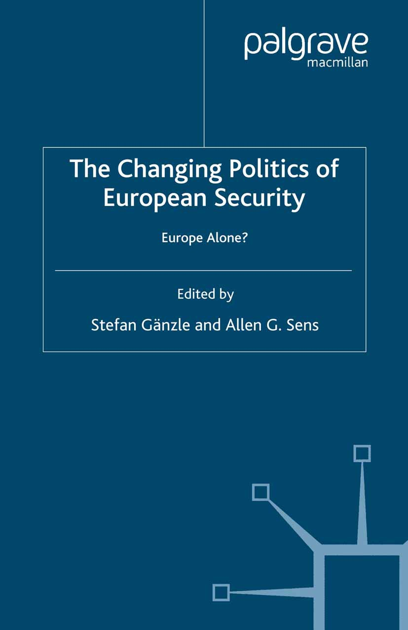 Gänzle, Stefan - The Changing Politics of European Security, ebook