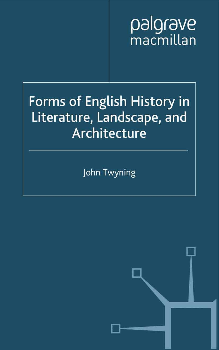 Twyning, John - Forms of English History in Literature, Landscape, and Architecture, ebook