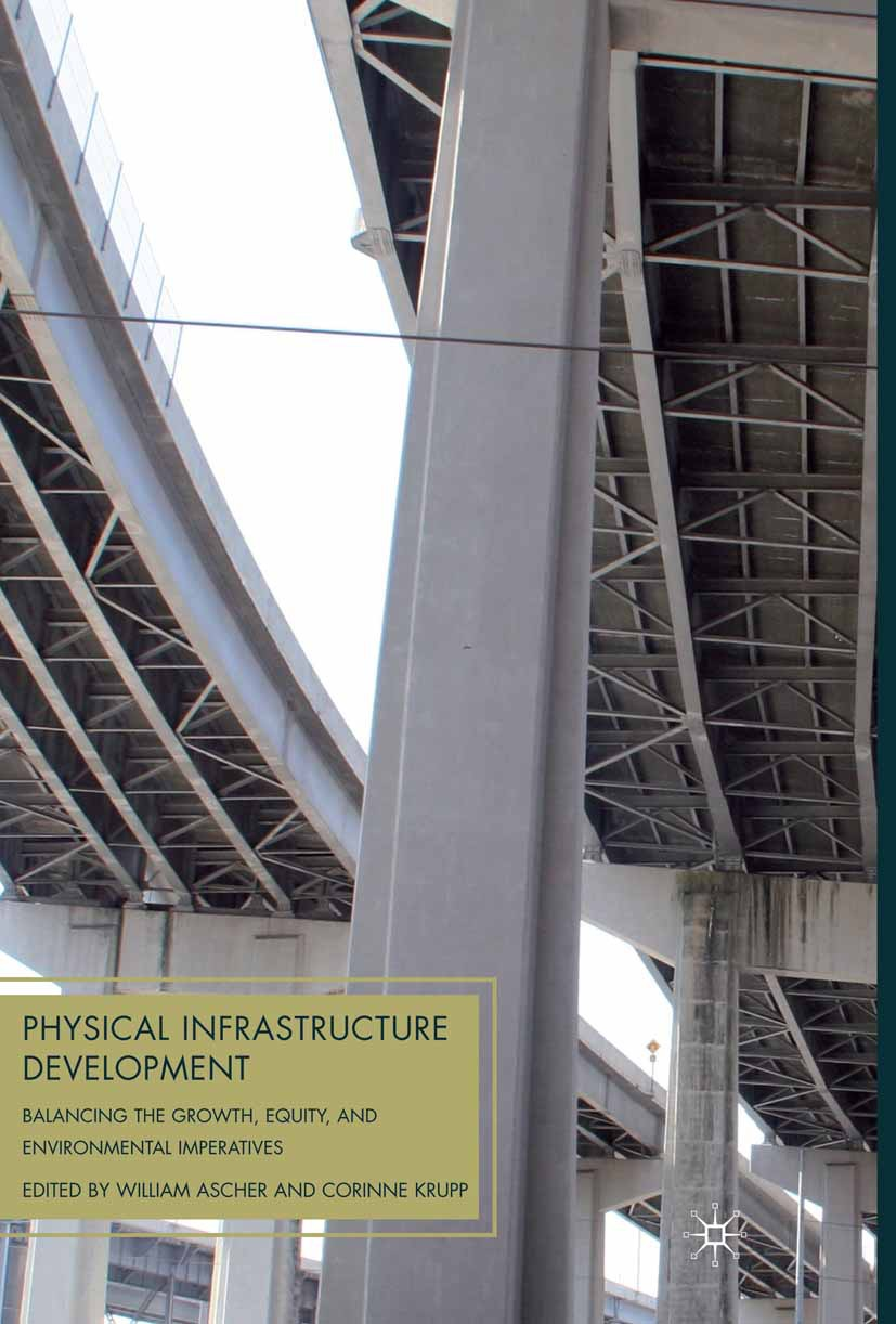 Ascher, William - Physical Infrastructure Development: Balancing the Growth, Equity, and Environmental Imperatives, ebook