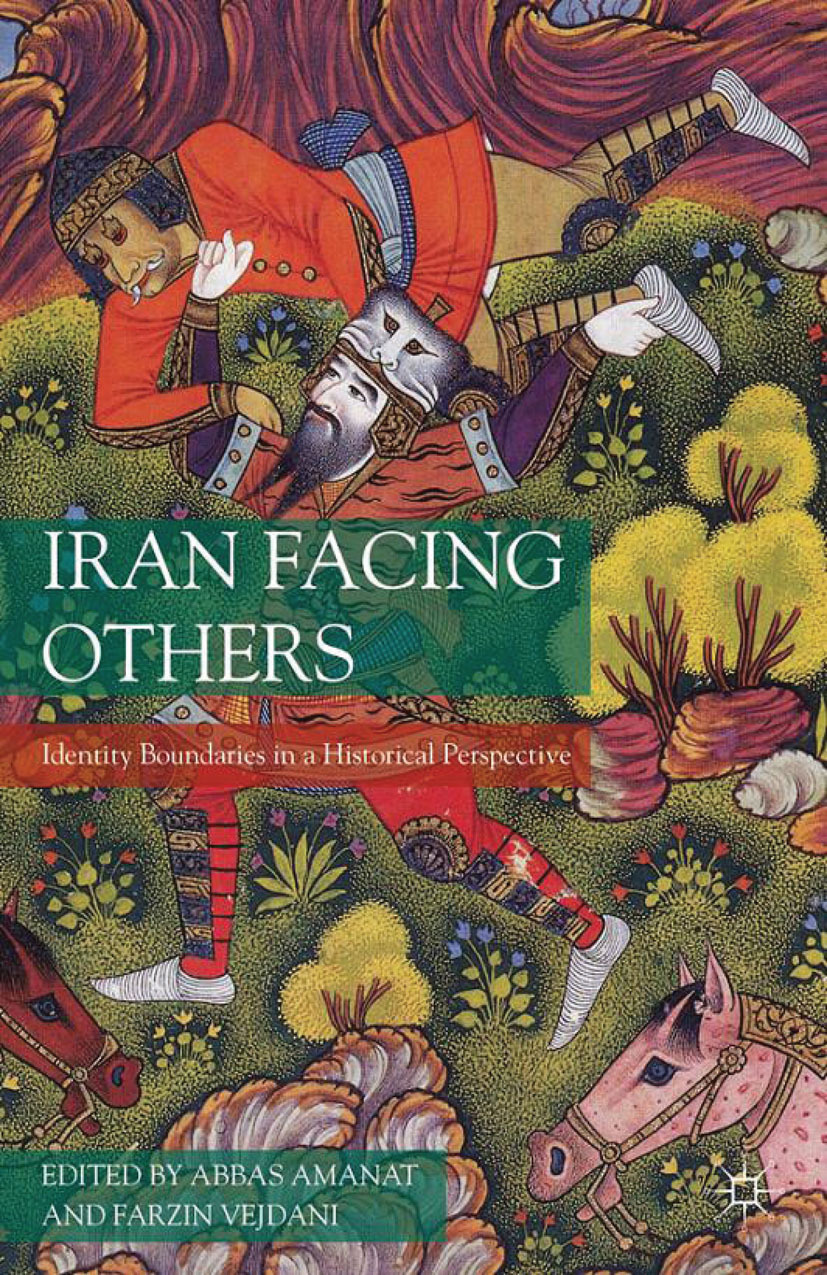 Amanat, Abbas - Iran Facing Others, ebook