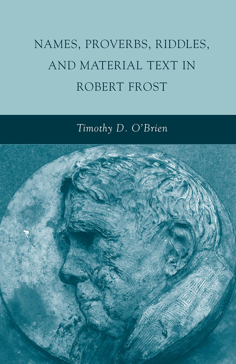 O'Brien, Timothy D. - Names, Proverbs, Riddles, and Material Text in Robert Frost, ebook