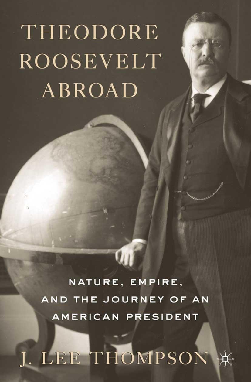 Thompson, J. Lee - Theodore Roosevelt Abroad, ebook