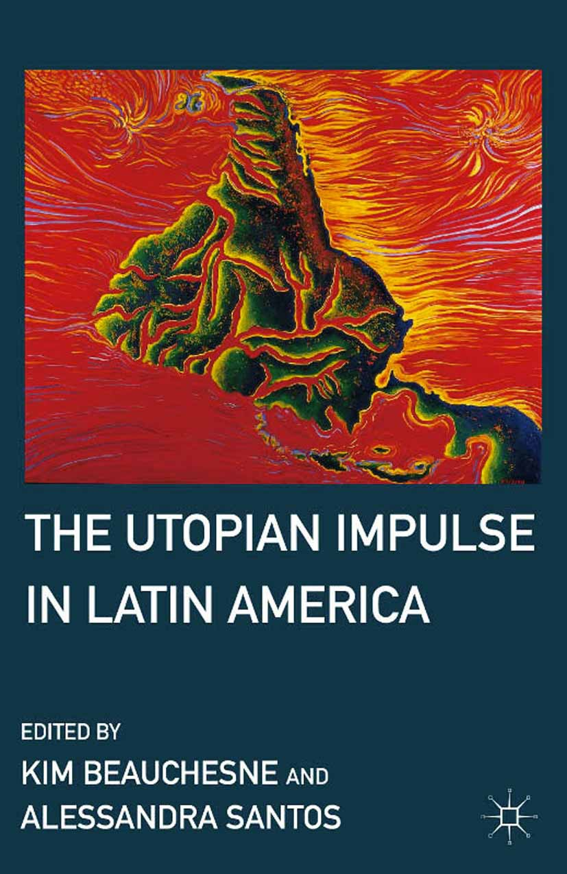 Beauchesne, Kim - The Utopian Impulse in Latin America, ebook