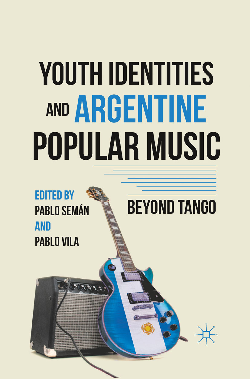 Semán, Pablo - Youth Identities and Argentine Popular Music, ebook