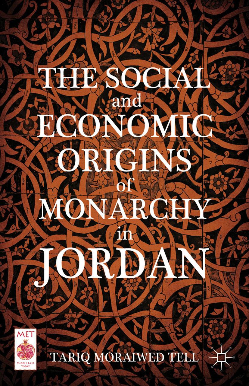 Tell, Tariq Moraiwed - The Social and Economic Origins of Monarchy in Jordan, ebook