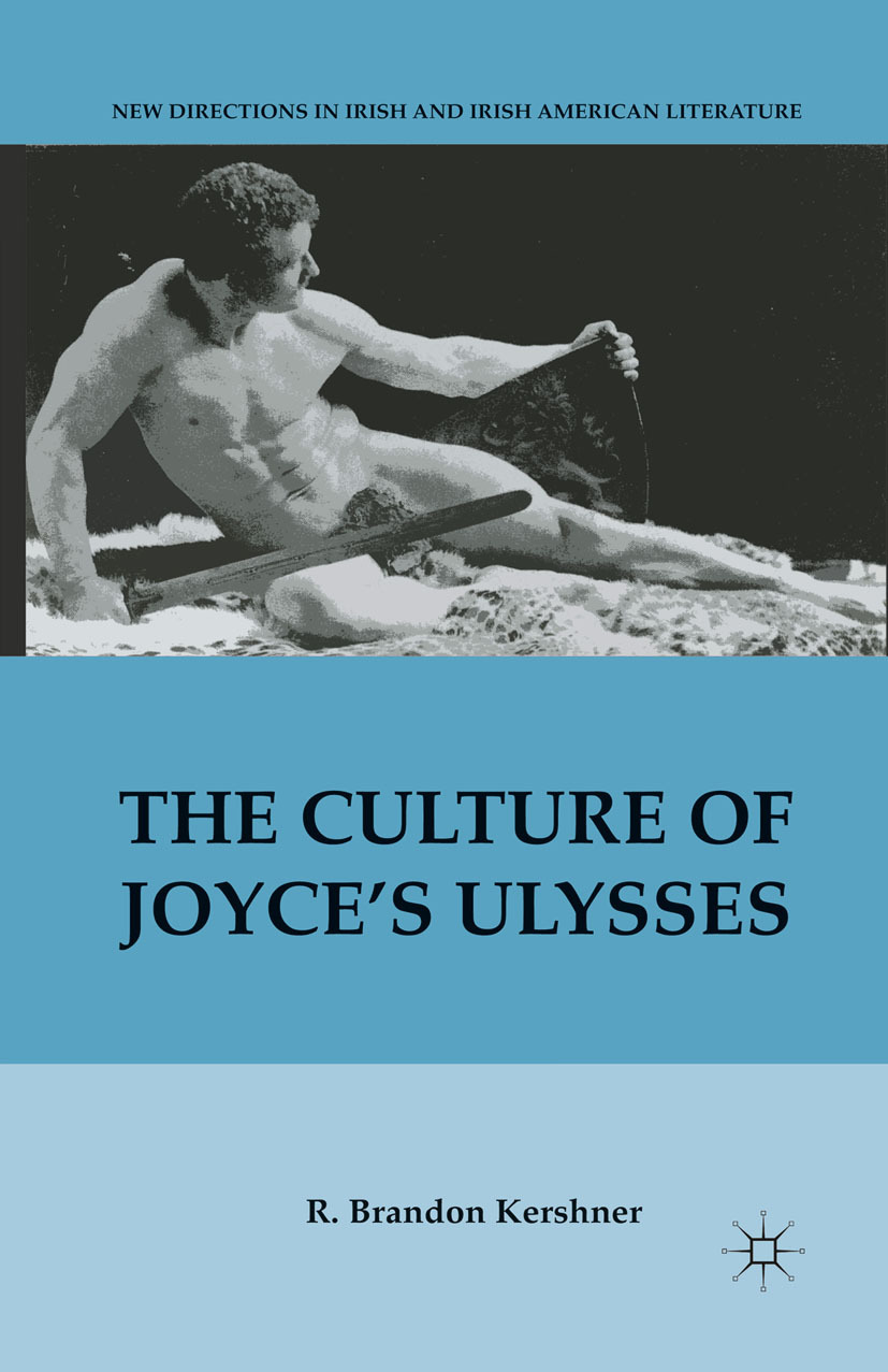 "Kershner, R. Brandon - <Emphasis Type=""Italic"">The Culture of Joyce's</Emphasis> Ulysses, ebook"