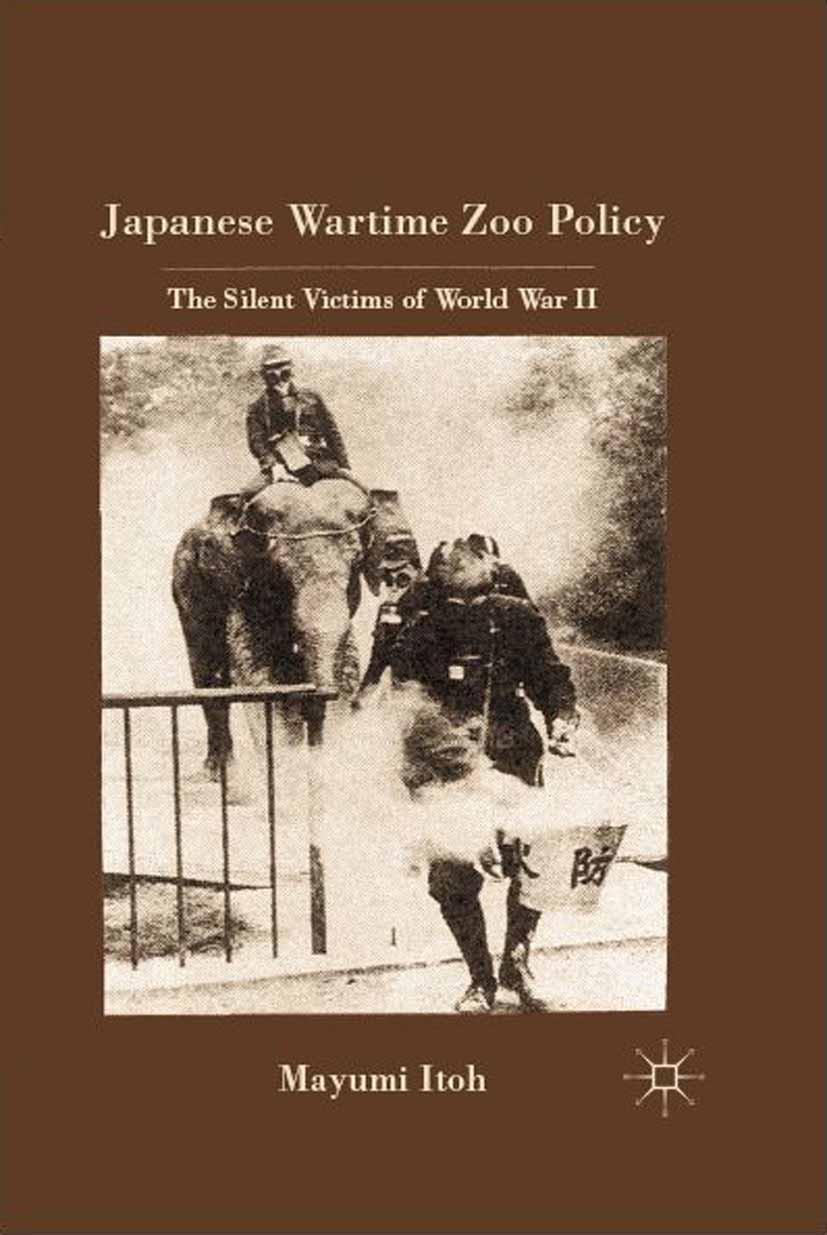 Itoh, Mayumi - Japanese Wartime Zoo Policy, ebook
