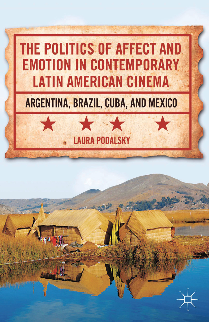 Podalsky, Laura - The Politics of Affect and Emotion in Contemporary Latin American Cinema, ebook
