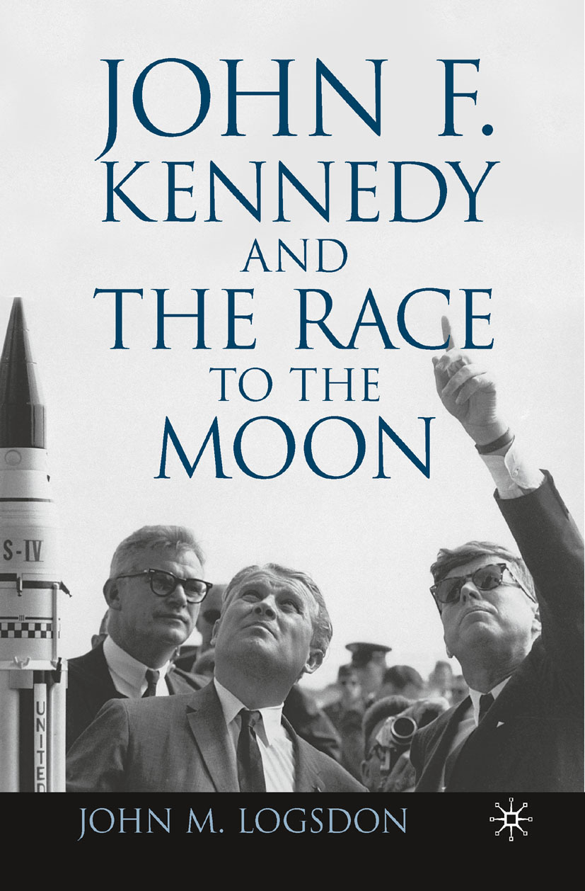 Logsdon, John M. - John F. Kennedy and the Race to the Moon, ebook