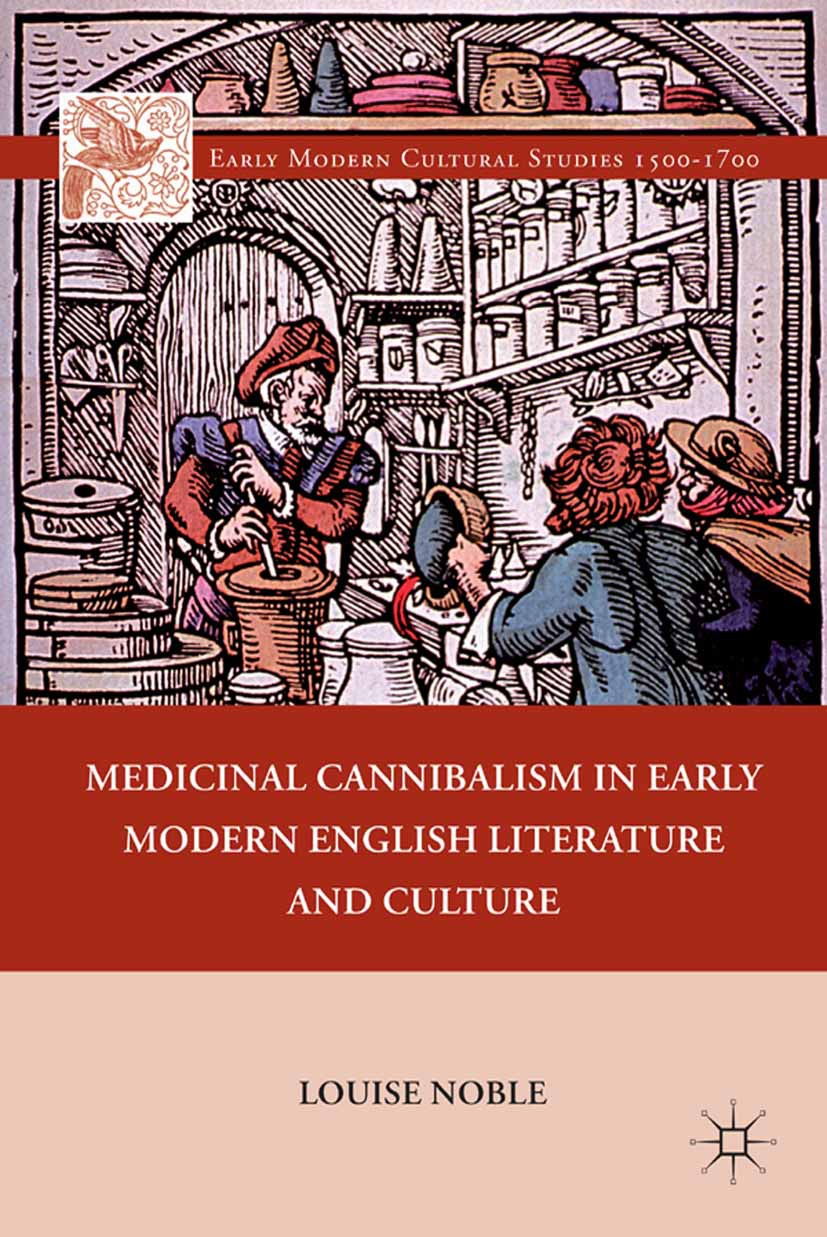 Noble, Louise - Medicinal Cannibalism in Early Modern English Literature and Culture, ebook