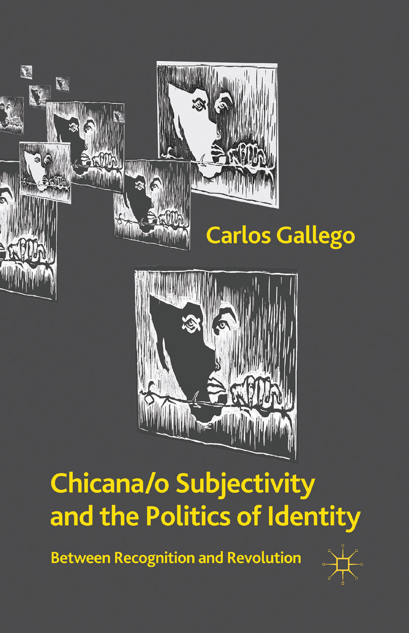 Gallego, Carlos - Chicana/o Subjectivity and the Politics of Identity, ebook