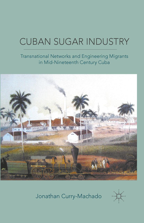 Curry-Machado, Jonathan - Cuban Sugar Industry, ebook