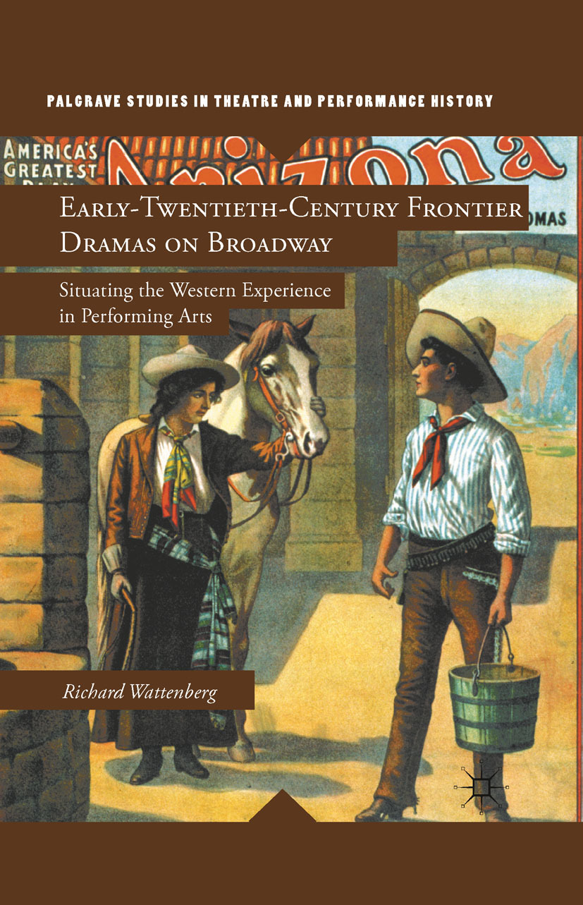 Wattenberg, Richard - Early-Twentieth-Century Frontier Dramas on Broadway, ebook